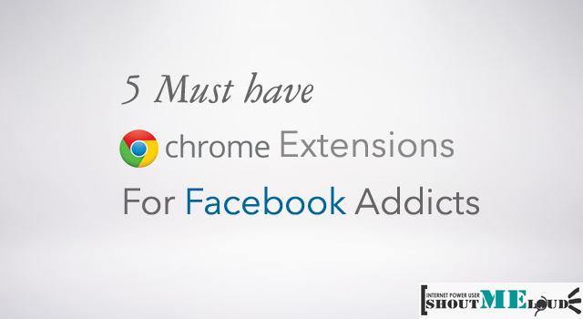 Chrome Extensions for Facebook Addicts