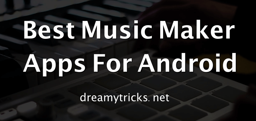 best music maker apps for android
