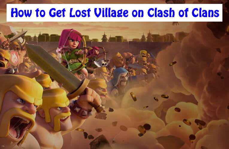 how to get lost clash of clans village back
