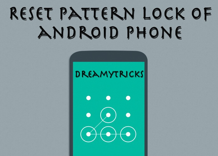 reset pattern lock of android phone